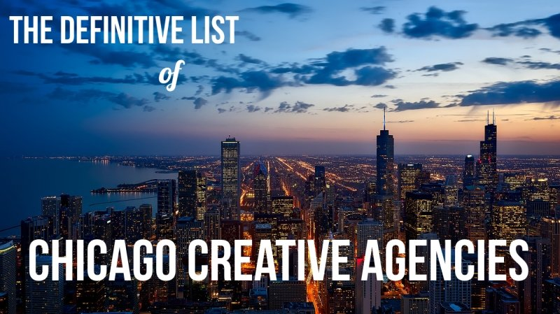 definitive list of chicago creative agencies